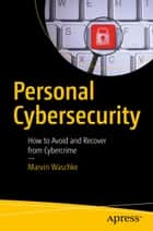 Personal Cybersecurity ebook by Marvin Waschke