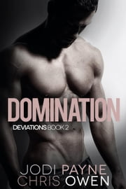 Deviations: Domination - The Deviations Series, #2 ebook by Jodi Payne, Chris Owen