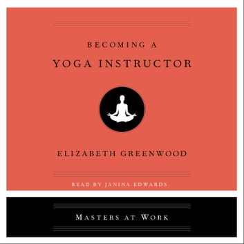 Becoming a Yoga Instructor audiobook by Elizabeth Greenwood