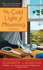 The Cold Light of Mourning - A Penny Brannigan Mystery ebook by Elizabeth J. Duncan