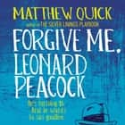 Forgive Me, Leonard Peacock Audiolibro by Matthew Quick