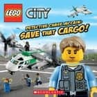 LEGO City: Detective Chase McCain: Save That Cargo! ebook by Trey King, Chuck Primeau