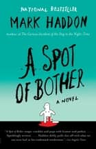 A Spot of Bother ebook by Mark Haddon