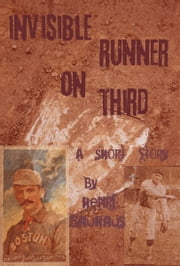 Invisible Runner On Third ebook by Henri Bauhaus