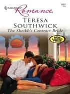The Sheikh's Contract Bride ebook by Teresa Southwick