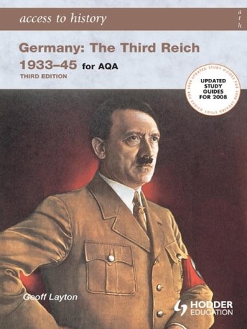 Access to History: Germany: The Third Reich 1933-1945 for AQA 3rd Edition ebook by Geoff Layton