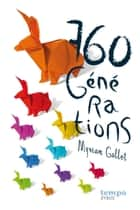 760 Générations eBook by Myriam Gallot