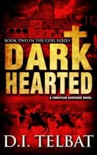 Dark Hearted ebook by D.I. Telbat