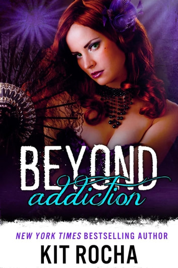 Beyond Addiction - Beyond, #5 ebook by Kit Rocha