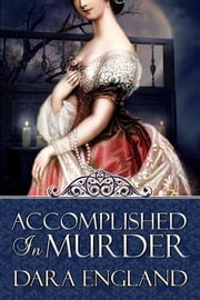 Accomplished In Murder ebook by Dara England