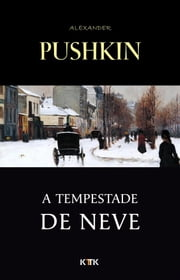 A Tempestade de Neve ebook by Alexander Pushkin