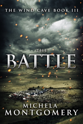 The Battle (The Wind Cave Bok 3) ebook by Michela Montgomery