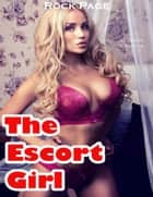 The Escort Girl (Lesbian Erotica) ebook by Rock Page