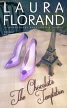 The Chocolate Temptation ebook by Laura Florand