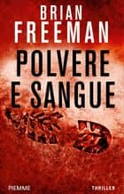Polvere e sangue ebook by Brian Freeman