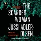 The Scarred Woman audiobook by Jussi Adler-Olsen, Graeme Malcolm