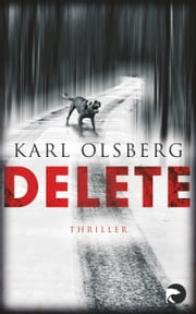 Delete - Thriller eBook by Karl Olsberg