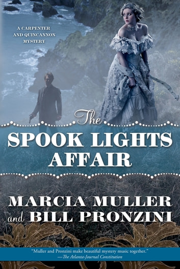The Spook Lights Affair - A Carpenter and Quincannon Mystery ebook by Marcia Muller,Bill Pronzini