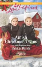 Amish Christmas Twins ebook by Patricia Davids