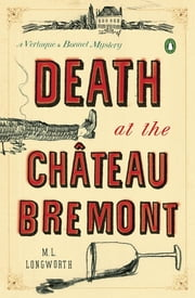 Death at the Chateau Bremont - A Verlaque and Bonnet Mystery ebook by M. L. Longworth