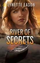 River Of Secrets ebook by Lynette Eason