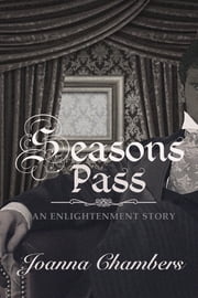 Seasons Pass (Enlightenment 1.5) ebook by Joanna Chambers