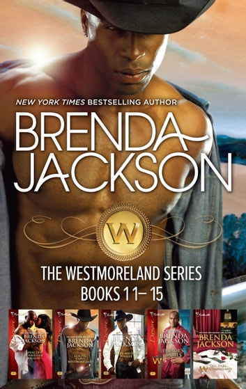 Brenda Jackson's Westmorelands Series Books 11-15/Spencer's Forbidden Passion/Taming Clint Westmoreland/Cole's Red-Hot Pursuit/Quade's Babies ebook by Brenda Jackson