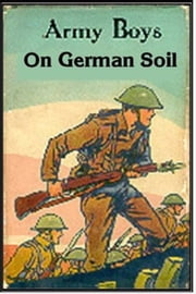 Army Boys on German Soil ebook by Homer Randall