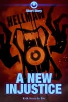 Hellmaw: A New Injustice ebook by Erik Scott de Bie