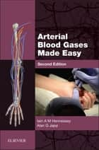 Arterial Blood Gases Made Easy E-Book ebook by Iain A M Hennessey, MBChB(Hons), BSc(Hons),...