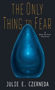 The Only Thing to Fear ebook by Julie E. Czerneda