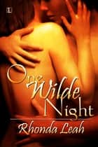One Wilde Night ebook by Rhonda Leah