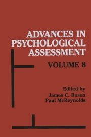 Advances in Psychological Assessment ebook by James C. Rosen,Paul McReynolds