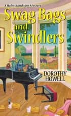 Swag Bags and Swindlers ebook by Dorothy Howell