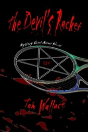 The Devil's Racket ebook by Tom Wallace