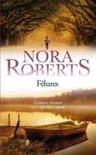 Fêlures ebook by Nora Roberts, Joelle Touati