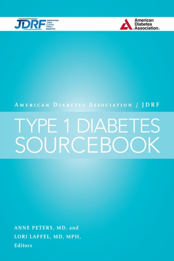 The American Diabetes Association/JDRF Type 1 Diabetes Sourcebook ebook by Jane L. Chiang