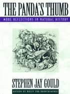 The Panda's Thumb: More Reflections in Natural History ebook by Stephen Jay Gould