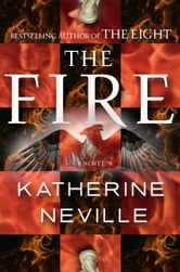 The Fire - A Novel ebook by Katherine Neville