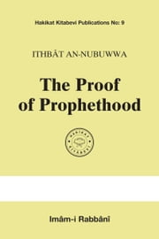 The Proof of Prophethood ebook by Imâm-i Rabbânî