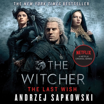 The Last Wish - Introducing the Witcher audiobook by Andrzej Sapkowski