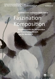 Faszination Komposition ebook by Béatrice Cron,Karen Betty Tobias