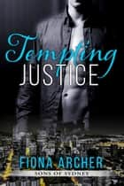 Tempting Justice, Sons of Sydney 2 ebook by Fiona Archer
