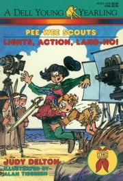Pee Wee Scouts: Lights, Action, Land-Ho! ebook by Judy Delton