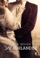 A noiva do Highlander ebook by Michele Sinclair