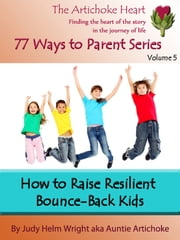 How To Raise Resilient Bounce Back Kids ebook by Judy H. Wright