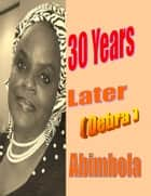 30 Years Later ( Debra's Story) ebook by Abimbola