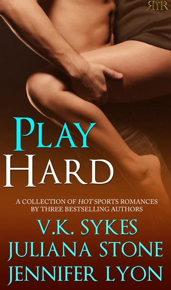 Play Hard ebook by V.K. Sykes,Juliana Stone,Jennifer Lyon