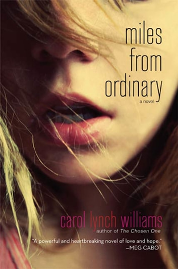 Miles from Ordinary - A Novel eBook by Carol Lynch Williams
