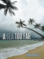 A Sea Too Far ebook by Hank Manley